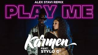 Karmen feat. Stylo G - Play Me Alex Stavi Remix