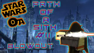 ROBLOX Star Wars OA Path Of A Sith #11 - Blowout