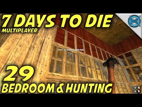 7 Days to Die | EP 29 | Bedroom & Hunting | Multiplayer w/GameEdged Let's Play | Alpha 15 (S17)