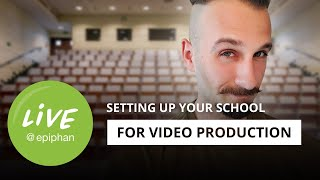 Setting up your school for video production