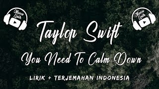 Taylor Swift - you need to calm down | Lirik dan terjemahan Indonesia