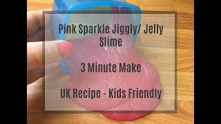 Pink Sparkle Jiggly Slime UK Recipe (No Borax or Liquid Starch)