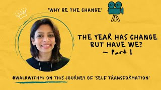 The Year has Changed, But have We? | Why 'Be the Change' | Part 1