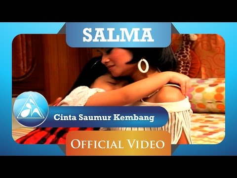 SALMA - Cinta Saumur Kembang (Official Video Clip)
