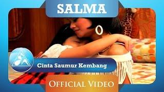 Salma  Cinta Saumur Kembang Official Video Clip