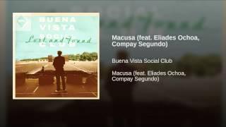 Macusa (feat. Eliades Ochoa, Compay Segundo)