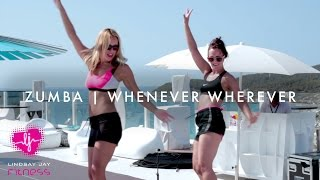 Zumba | Whenever Wherever - Shakira