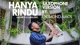 [3.95 MB] Hanya Rindu - Andmesh Kamaleng (Saxophone Cover by Desmond Amos)
