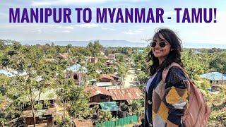 Manipur Myanmar Border - Crossed border without Visa From Moreh to Tamu