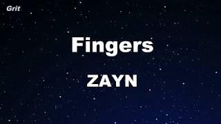 Fingers - ZAYN Karaoke 【No Guide Melody】 Instrumental