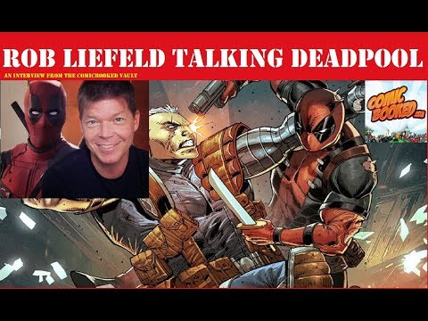 Rob Liefeld Talks Deadpool | An Interview From The Comic Booked Vault