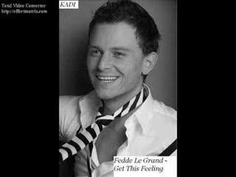 Fedde Le Grand - Get This Feeling