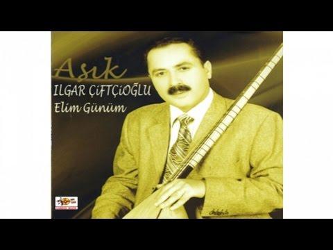 Aşık Ilgar Çiftçioğlu - Aşık Gülhani