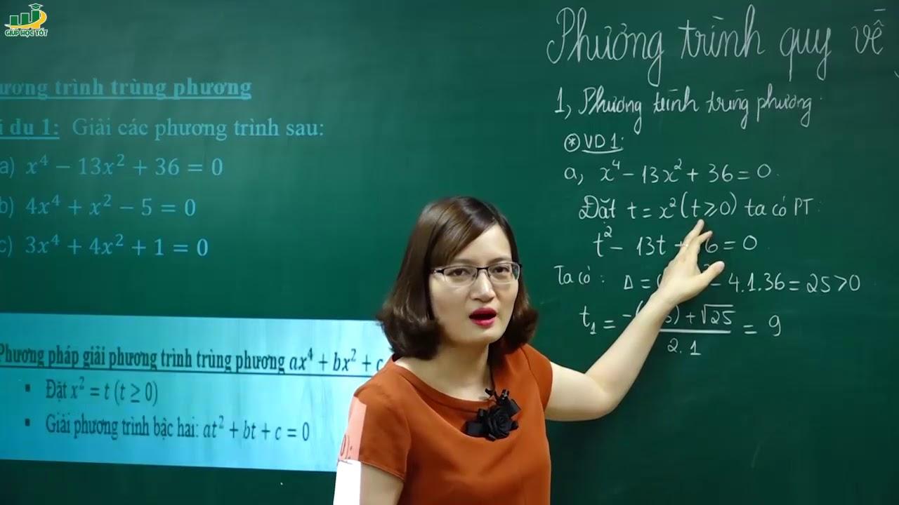 Toán lớp 9 – Bài giảng Phương trình quy về phương trình bậc hai môn toán lớp 9   Cô Trang