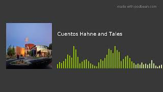 Cuentos Hahne and Tales