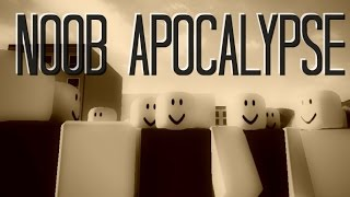 Noob Apocalypse Machinima [Roblox]