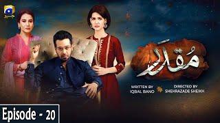 Muqaddar - Episode 20 || English Subtitles || 29th June 2020 - HAR PAL GEO