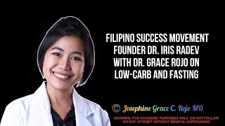 Filipino Success Movement Founder Dr. Iris Radev and Dr. Josephine Grace Rojo on Low-Carb &amp Fasting