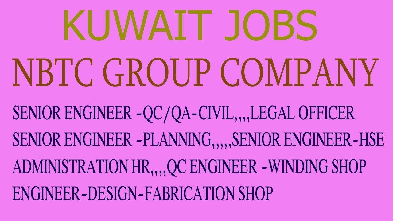 JOB VACANCIES IN KUWAIT (NBTC GROUP)