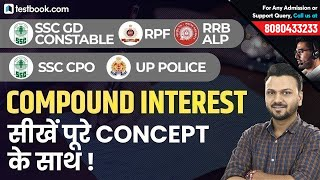 SSC GD 2018 | UP Police | Compound Interest for ALP CBT 2 Part 1 | Important for RPF SI & SSC CPO