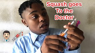 Squash Goes To The Doctor | @nitro__immortal