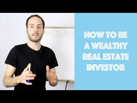 How To Be A Wealthy Real Estate investor - Top 3 Ways
