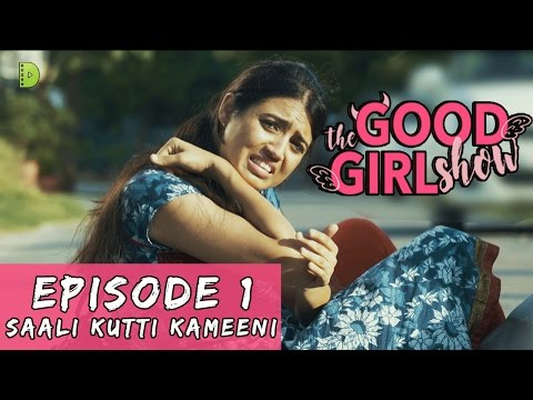 The Good Girl Show | EP 01 | SAALI KUTTI KAMEENI | Dopamine Media | Web Series