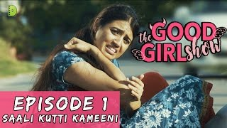 Video The Good Girl Show | EP 01 | SAALI KUTTI KAMEENI | Dopamine Media | Web Series download MP3, 3GP, MP4, WEBM, AVI, FLV September 2017