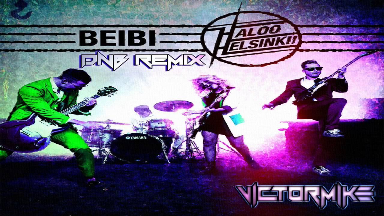Haloo Helsinki! - Beibi (Victor Mike Remix) [DnB] - YouTube