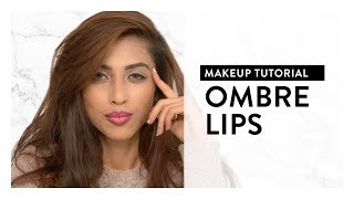 Makeup Tutorial l Ombre Lips ft. Makeup Artist Arzoo Shah