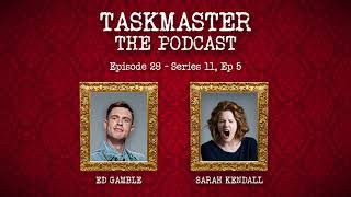 Taskmaster: The Podcast - Discussing Series 11, Episode 5 | Feat. Sarah Kendall