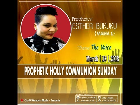 LIVE | PROPHETIC VOICE ,HOLLY COMMUNION SERVICE | WITH PROPHETESS ESTHER BUKUKU | MOSHI KILIMANJARO