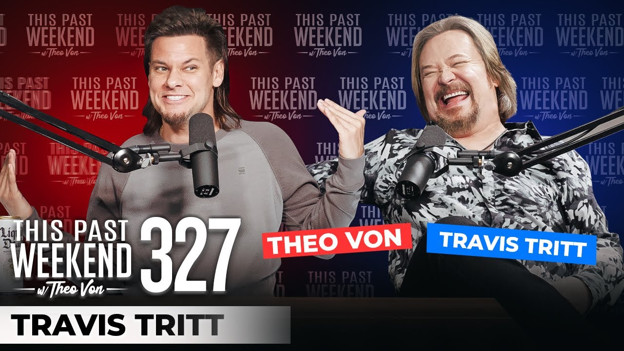 Travis Tritt | This Past Weekend w/ Theo Von #327