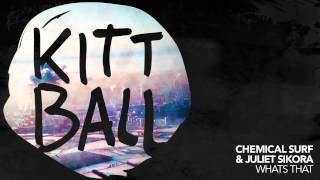 Chemical Surf & Juliet Sikora - Whats That