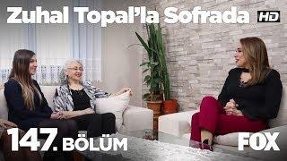 Zuhal Topal'la Sofrada 147. Bölüm