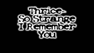 Watch Thrice So Strange I Remember You video
