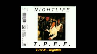 "T.P.F.F. - Nightlife (12""- Mix)"