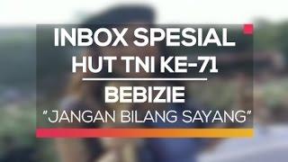 Bebizie - Jangan Bilang Sayang (Inbox Spesial HUT TNI Ke-71)