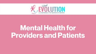 2020 Evolution | Mental Health for Providers and Patients