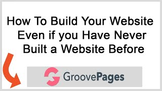 How To Build Your Website in Groove Funnels Even if you Have Never Built a Website Before