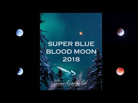 Rare Super Blue Blood Moon Event - January 2018 from North Pole, Alaska