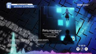 Ferry Corsten & Eric Lumiere- Something To Believe In (Radio Edit) (HD) (HQ)