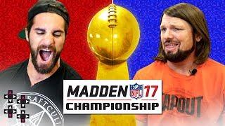 vuclip MADDEN 17 FINALS: SETH ROLLINS vs. AJ STYLES — Gamer Gauntlet