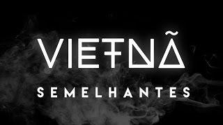 Vietnã - Semelhantes (Lyric video)