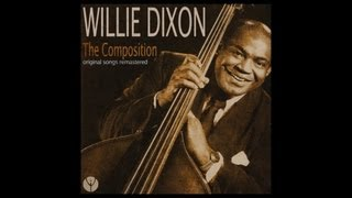 Willie Dixon - Spoonful [Digitally Remastered]