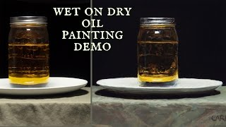 Oil Painting Demo - Painted from Life - Wet on Dry - Jar of Oil