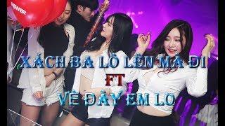 NONSTOP Việt Mix 2019 | Xách Ba Lô Lên Mà Đi ft Về Đây Em Lo - DJ SKYLUCK | LK Nhạc Trẻ 2019