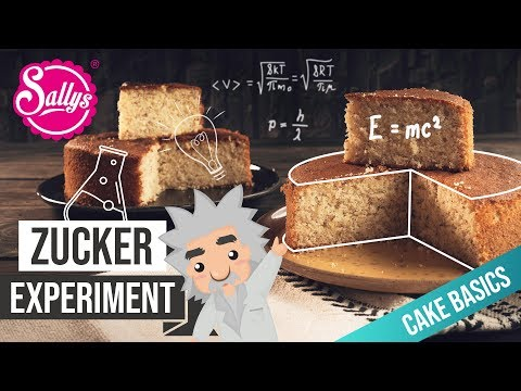 Das Experiment: Zucker Im Kuchen / Cake Basics / Sallys Welt