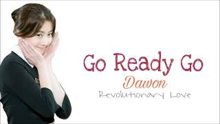 Dawon 다원 Go Ready Go Lyrics Lyrics Movie Revolutionary Love OST Part 3