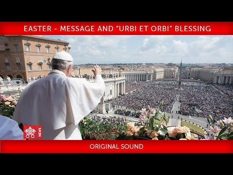 """Pope Francis - Easter - Message and """"Urbi et Orbi"""" Blessing 2019-04-21"""